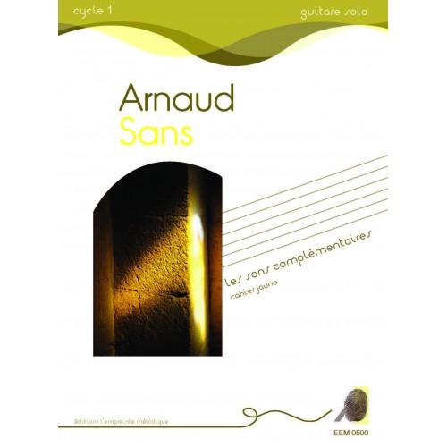 Arnaud Sans - Les sons complémentaires - cahier jaune