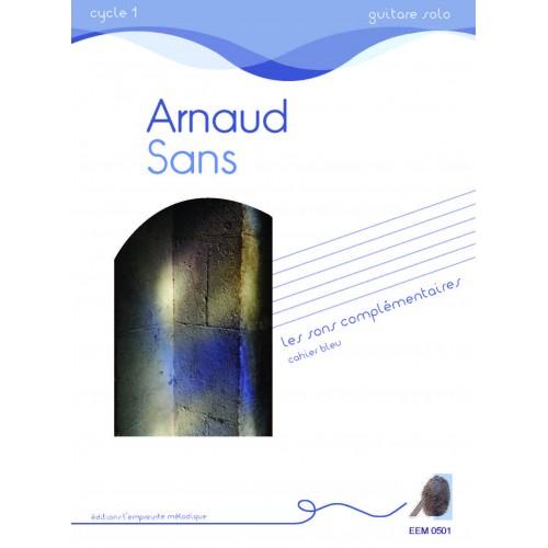 Arnaud Sans - Les sons complémentaires - cahier bleu