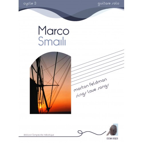 Marco Smaili - Morton Feldman sings love songs