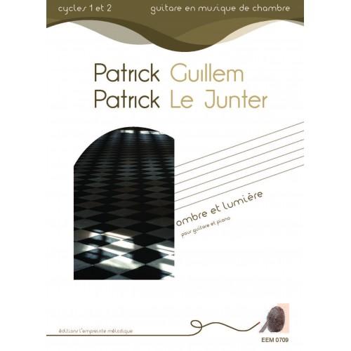 Patrick Guillem, Patrick Le Junter - Ombre et lumière