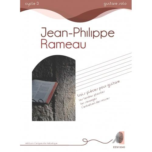 Jean-Philippe Rameau - trois pièces pour guitare