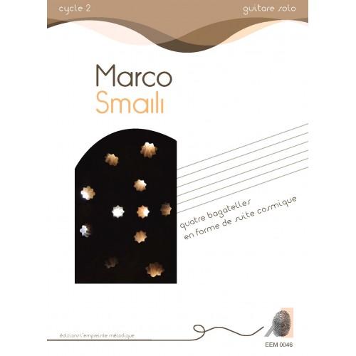 Marco Smaili - quatre bagatelles en forme de suite cosmique