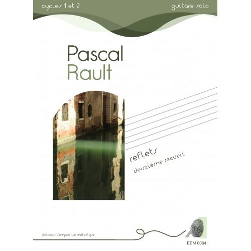 Reflets, deuxième recueil - Pascal Rault
