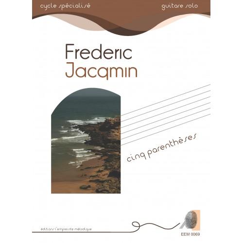 Frédéric Jacqmin - Cinq parenthèses