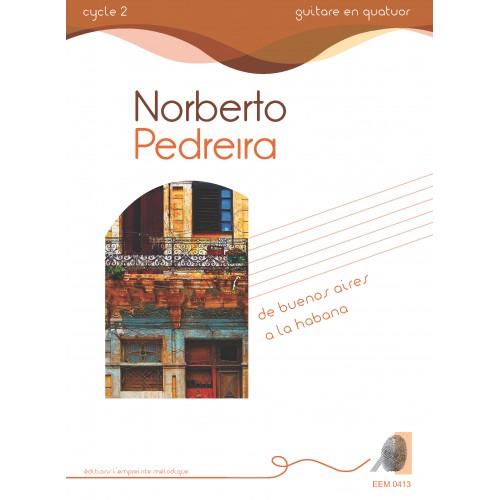 Norberto Pedreira - De Buenos Aires à la Habana
