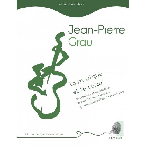 Jean-Pierre Grau - La musique et le corps