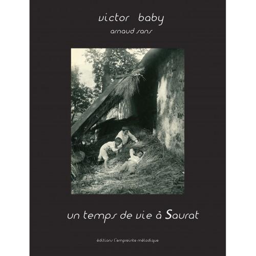 Un temps de vie à Saurat - Victor baby Arnaud Sans