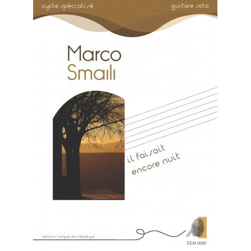 Marco Smaili - Il faisait encore nuit